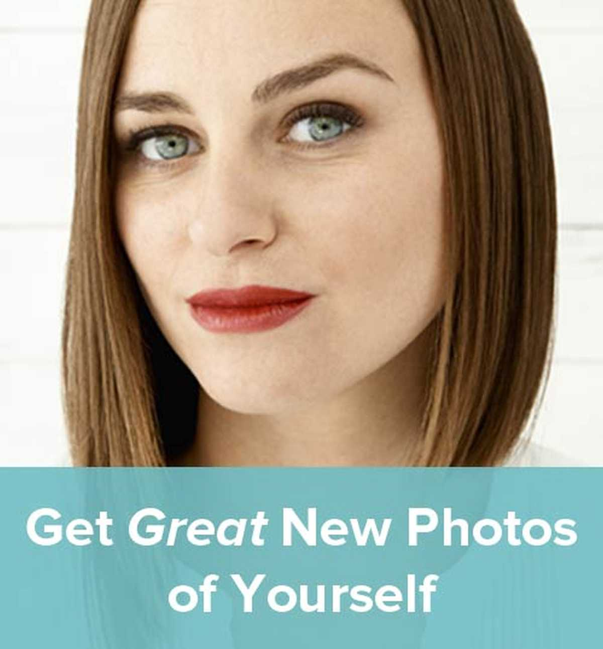 How To Get Great New Photos of Yourself