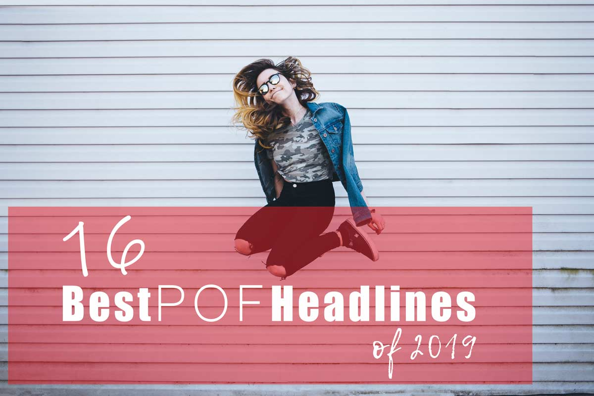 16 Best POF Headlines of 2019 (Guys & Girls)